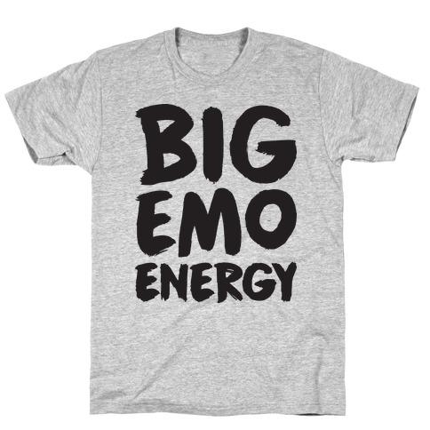Big Emo Energy T-Shirt