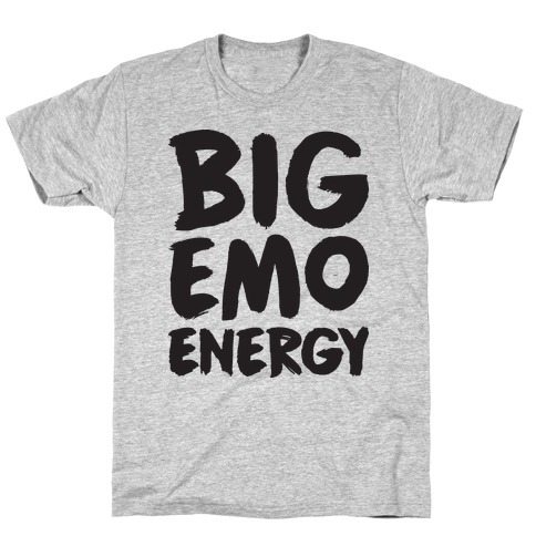 Big Emo Energy T-Shirt