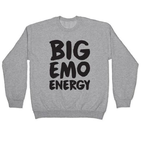 Big Emo Energy Pullover