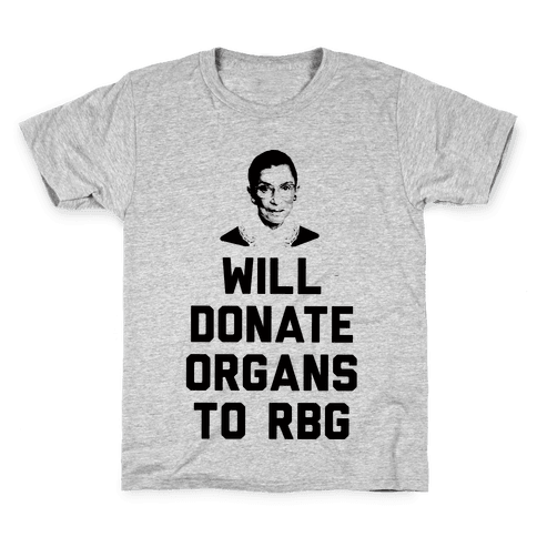 Will Donate Organs To RBG Kids T-Shirt