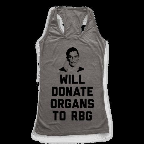 Will Donate Organs To RBG Racerback Tank Top