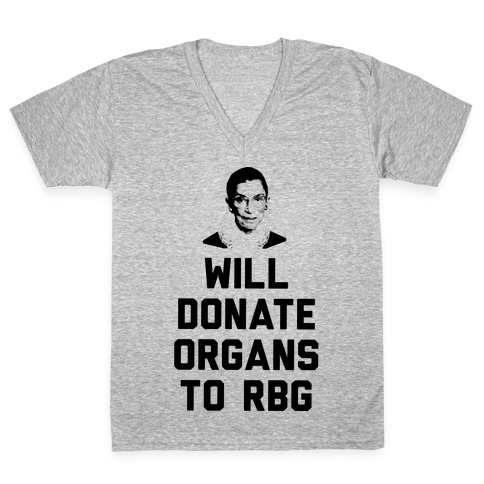 Will Donate Organs To RBG V-Neck Tee Shirt