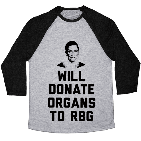 Will Donate Organs To RBG Baseball Tee