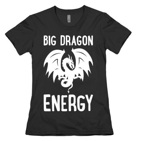 Big Dragon Energy Womens T-Shirt