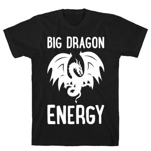 Big Dragon Energy T-Shirt