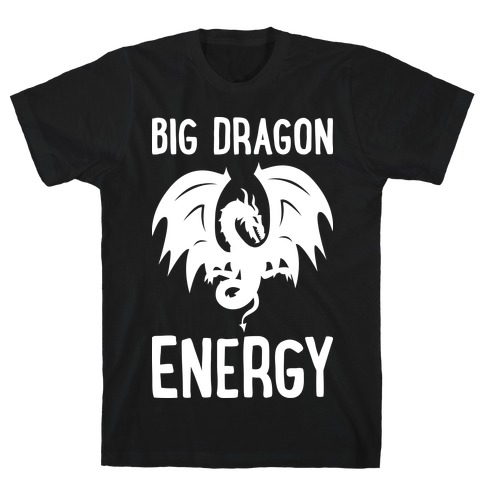 Big Dragon Energy T-Shirt