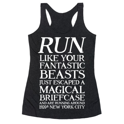 Run Like Your Fantastic Beasts Escaped Racerback Tank Top