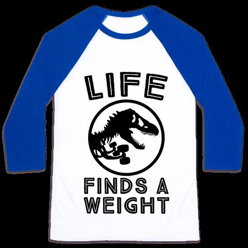 Life Finds a Weight Baseball Tee
