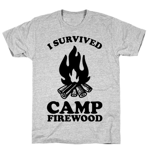 I Survived Camp Firewood T-Shirt