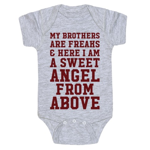 My Brothers Are Freaks and Here I Am a Sweet Angel From Above Baby Onesy
