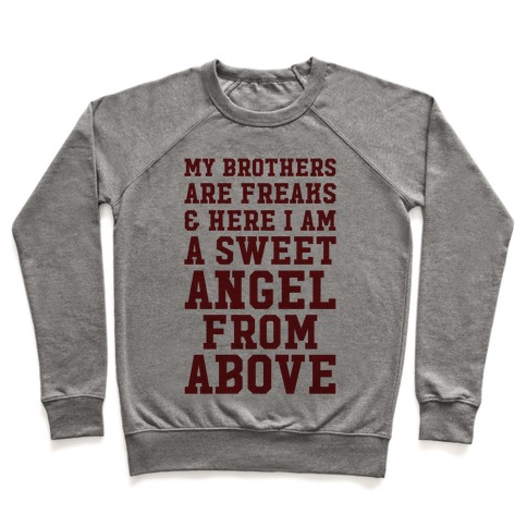 My Brothers Are Freaks and Here I Am a Sweet Angel From Above Pullover