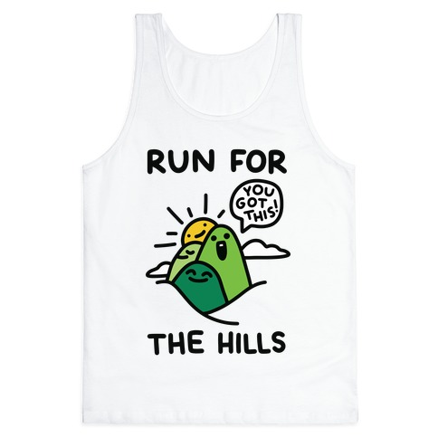 Run For The Hills Tank Top