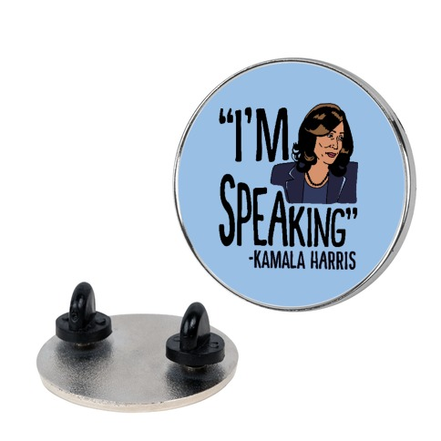 I'm Speaking Kamala Harris Pin