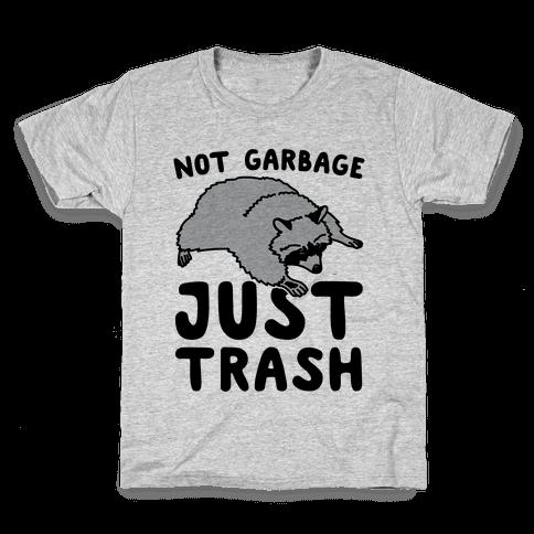 Not Garbage Just Trash Kids T-Shirt