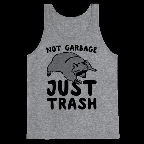 Not Garbage Just Trash Tank Top