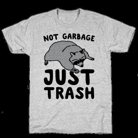 Not Garbage Just Trash Mens T-Shirt