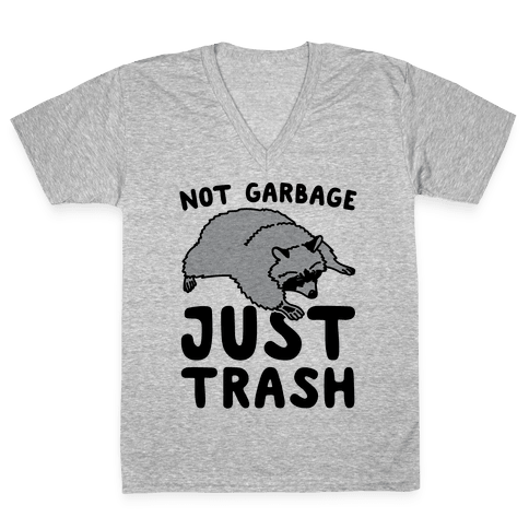 Not Garbage Just Trash V-Neck Tee Shirt