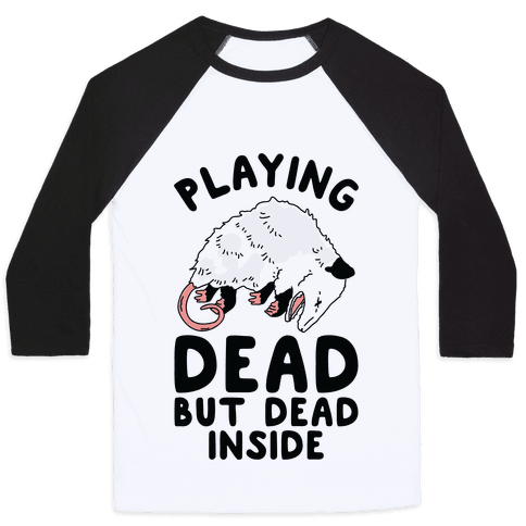 Playing Dead but Dead Inside Baseball Tee