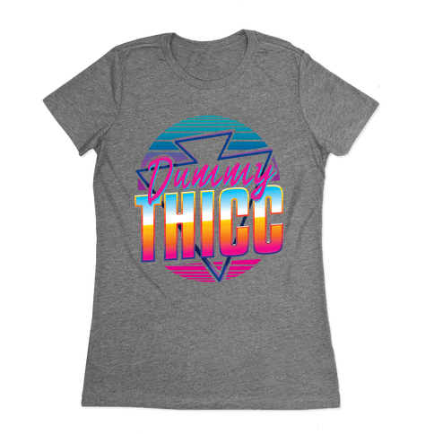 Retro and Dummy Thicc Womens T-Shirt