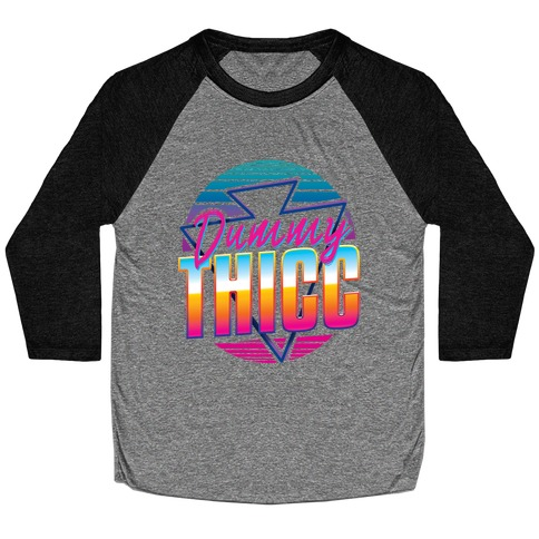 Retro and Dummy Thicc Baseball Tee