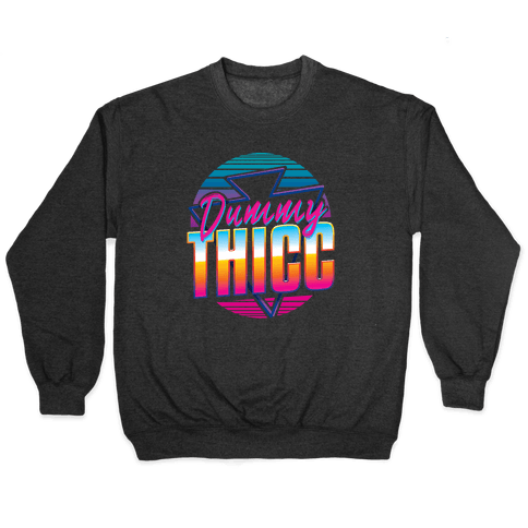 Retro and Dummy Thicc Pullover