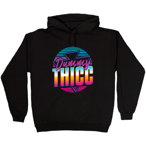 Retro and Dummy Thicc Hooded Sweatshirt