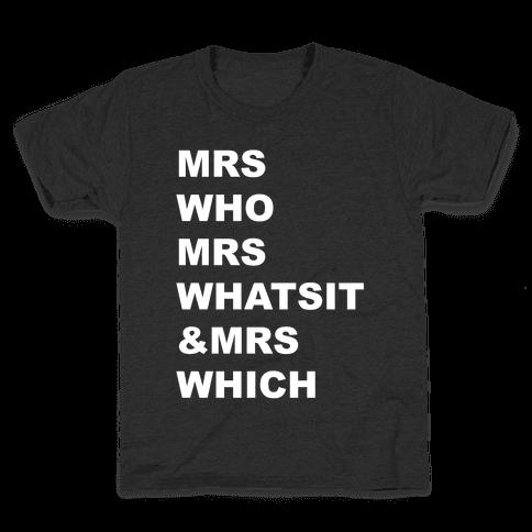 Mrs Who Mrs Whatsit & Mrs Which Kids T-Shirt