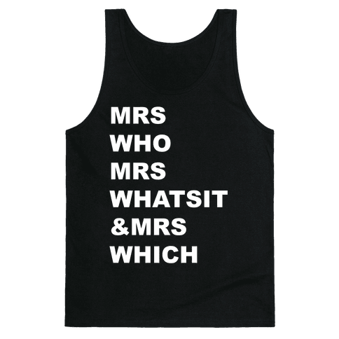 Mrs Who Mrs Whatsit & Mrs Which Tank Top