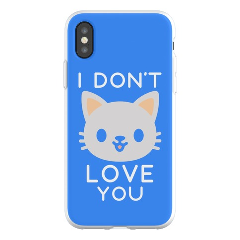 I Don't Love You Phone Flexi-Case