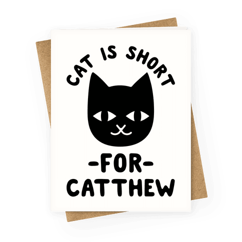 Cat is Short For Catthew Greeting Card
