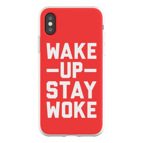 Wake Up Stay Woke Phone Flexi-Case