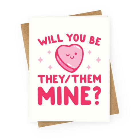 Will You Be They/Them Mine? Greeting Card