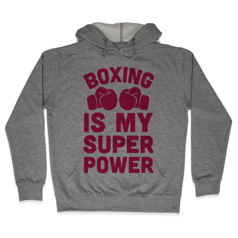 Boxing Is My Superpower  Hooded Sweatshirt