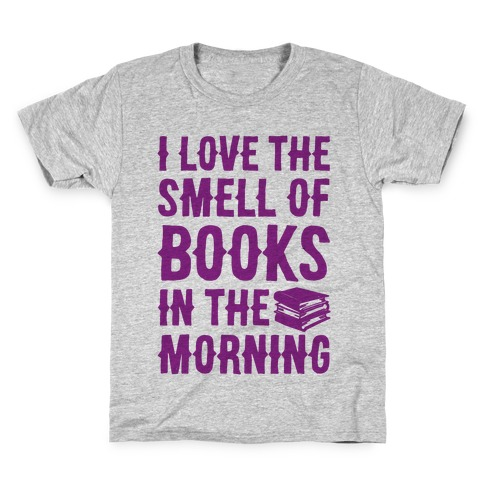 I Love The Smell Of Books In The Morning Kids T-Shirt