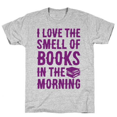 I Love The Smell Of Books In The Morning Mens T-Shirt