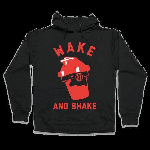 Wake And Shake Hooded Sweatshirt