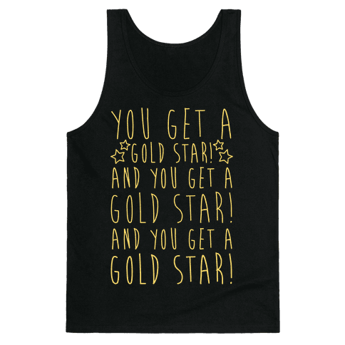 You Get A Gold Star Tank Top