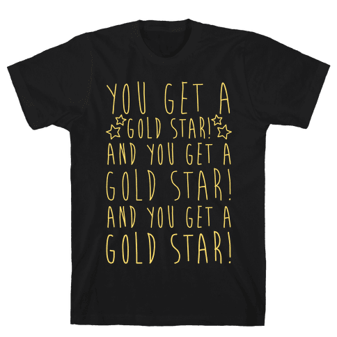 You Get A Gold Star Mens T-Shirt