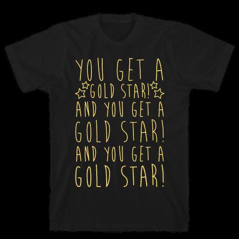 You Get A Gold Star Mens T-Shirt