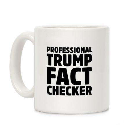 Professional Trump Fact Checker Coffee Mug
