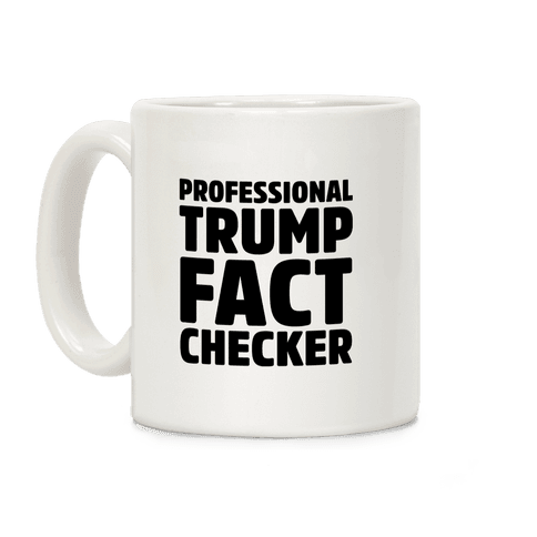 Professional Trump Fact Checker Coffee Mug