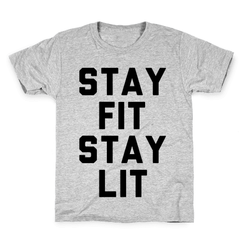 Stay Fit Stay Lit  Kids T-Shirt