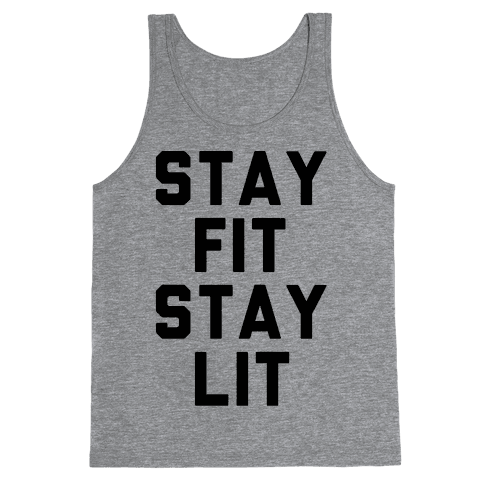 Stay Fit Stay Lit