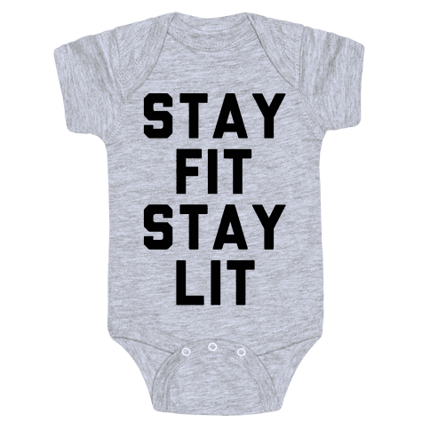 Stay Fit Stay Lit  Baby Onesy