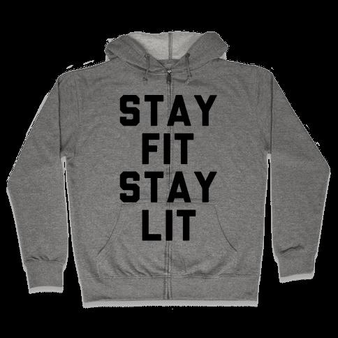 Stay Fit Stay Lit  Zip Hoodie