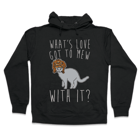 What's Love Got To Mew With It Cat Parody White Print Hooded Sweatshirt