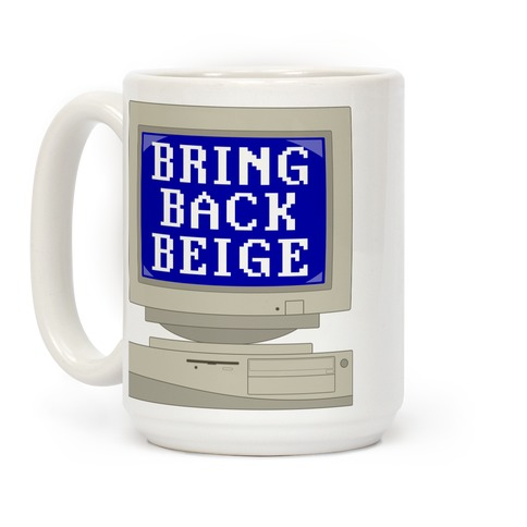 Bring Back Beige Coffee Mug