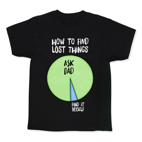 How To Find Things: Ask Dad Kids T-Shirt
