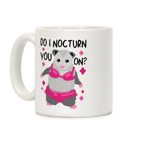 Do I Nocturn You On? Opossum Coffee Mug