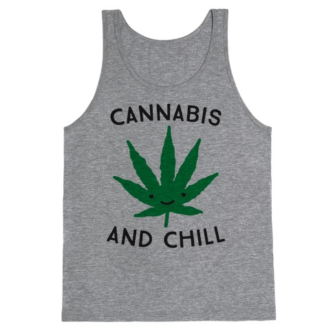 Cannabis And Chill Tank Top